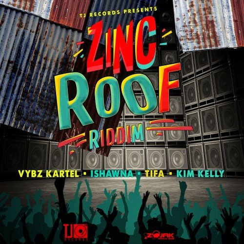 ZINC ROOF RIDDIM [FULL PROMO] - TJ RECORDS - 2018
