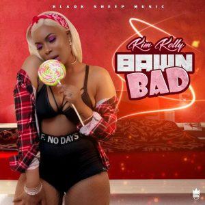 bawn bad – kim kelly (Copy)