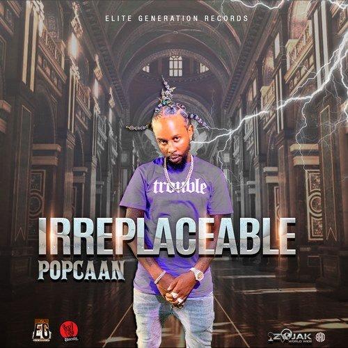 POPCAAN - IRREPLACEABLE [RAW+CLEAN] - ELITE GENERATION - 2019